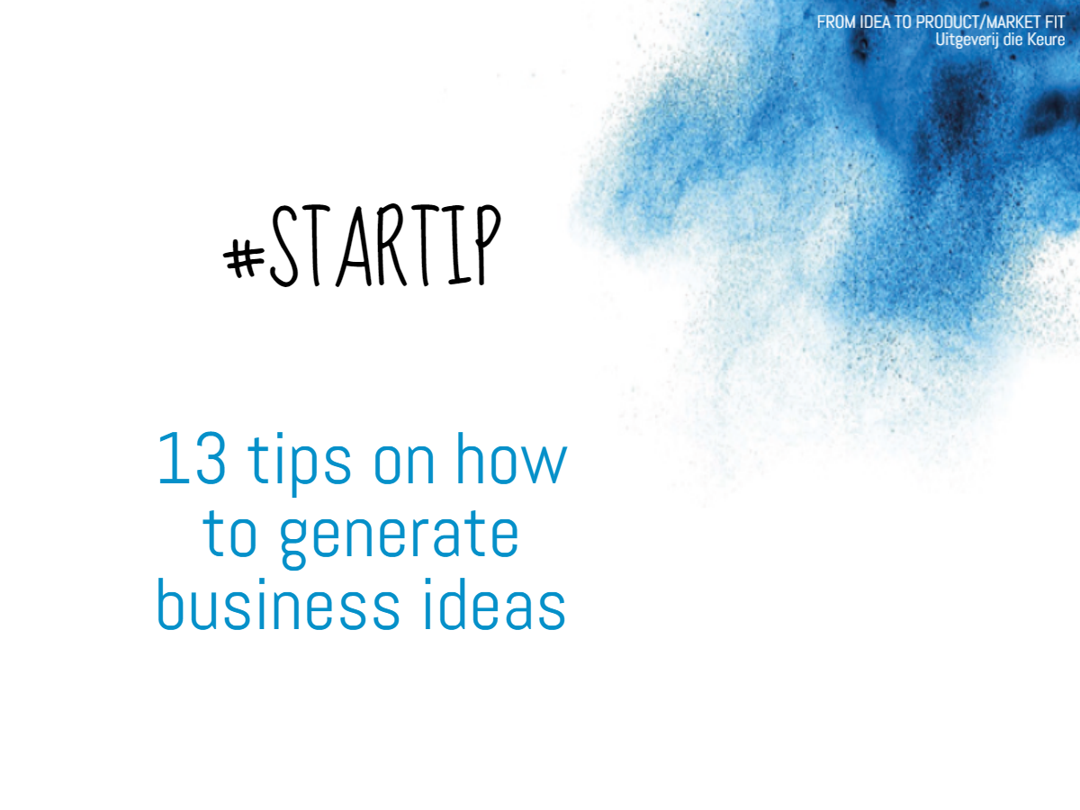 13 tips on how to generate ideas