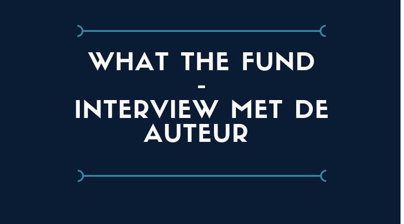 Interview met auteur van What the fund