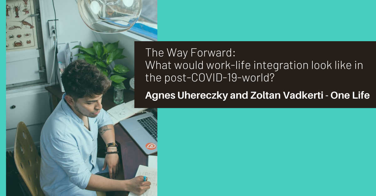 The Way Forward: What would work-life integration look like in the post-COVID-19