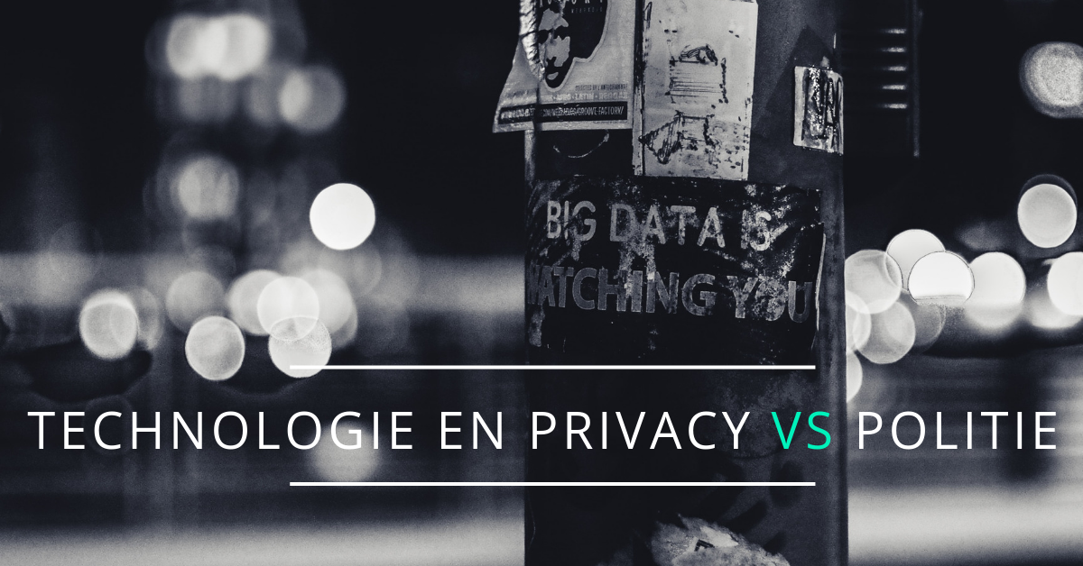 Technologie en politie vs. privacy